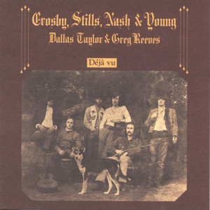 Deja Vu - Crosby Stills Nash And Young