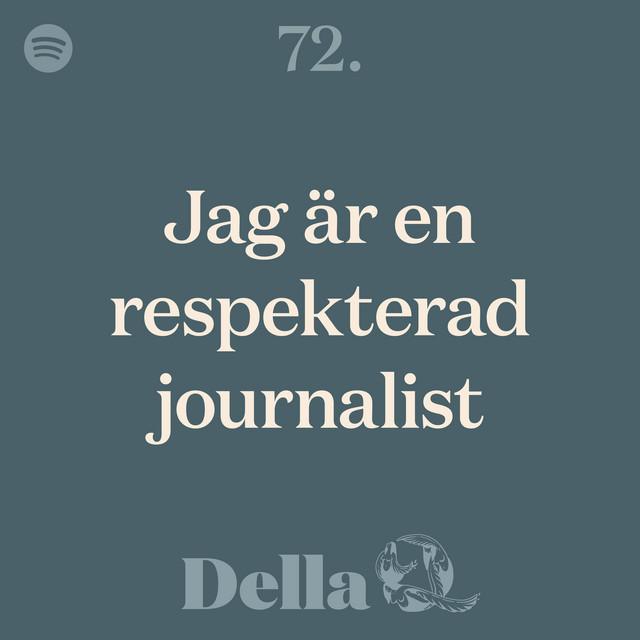 72. Jag är en respekterad journalist