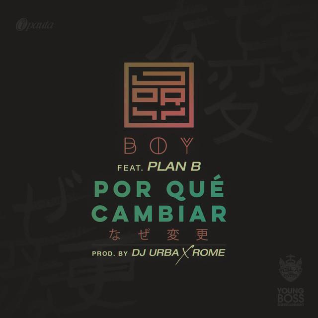 Por Que Cambiar (feat. Plan B)