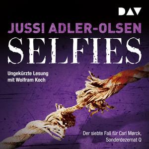 Selfies. Der siebte Fall für Carl Mørck, Sonderdezernat Q (Ungekürzt) Audiobook