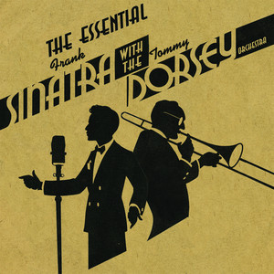 The Essential Frank Sinatra with the Tommy Dorsey Orchestra album
