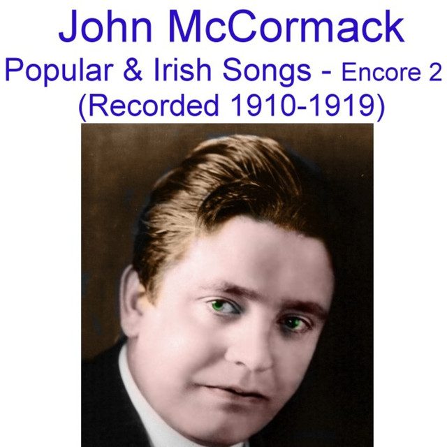 Popular and Irish Songs (Encore 2) [Recorded 1910-1919] by