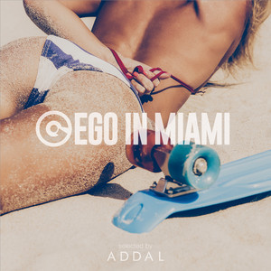 Ego in Miami Wmc 2017 Selected by Addal