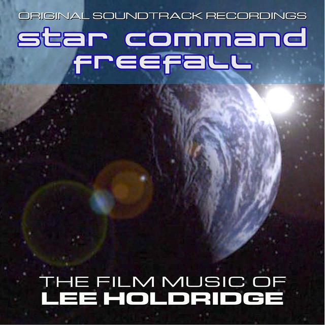 Star Command/FreeFall - The Film Music of Lee Holdridge