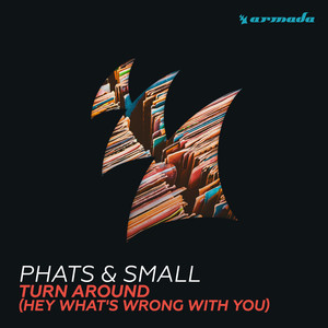 Phats & Small Turn Around (Hey What's Wrong with You) cover