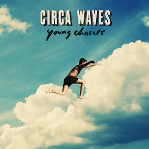 T-Shirt Weather - Circa Waves