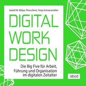 Digital Work Design (Die Big Five für Arbeit, Führung und Organisation im digitalen Zeitalter) Audiobook
