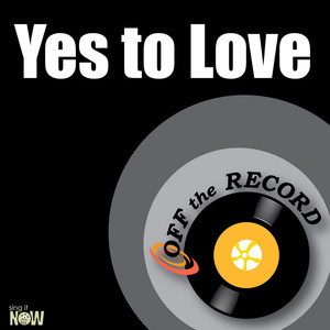 Off The Record Yes to Love cover