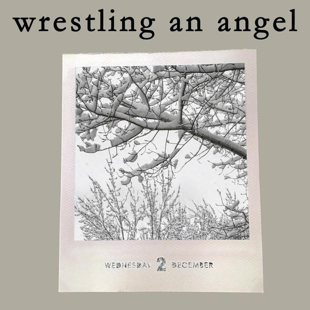 Wrestling An Angel