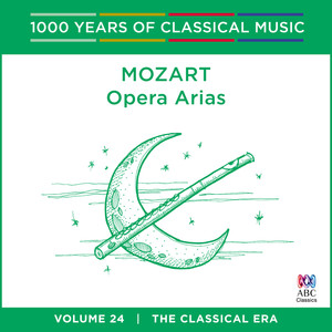 Mozart: Opera Arias (1000 Years Of Classical Music, Vol. 24) Albümü