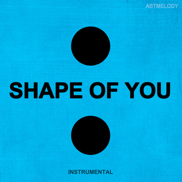 Shape Of You Instrumental By Abtmelody On Spotify