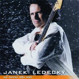 Janek Ledecký - Na Chvíli Mej Rád