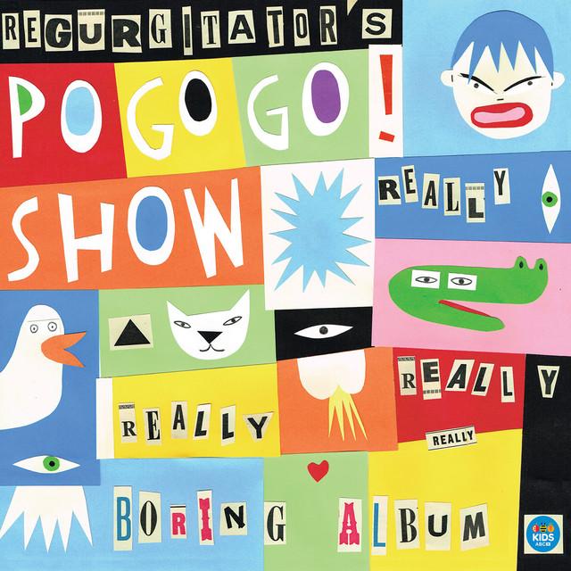 Regurgitator's POGOGO SHOW