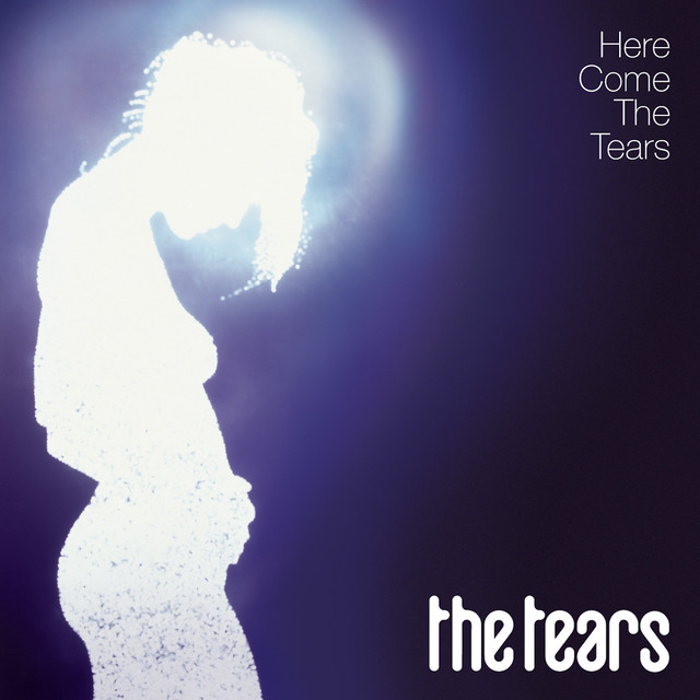 Album cover for Here Come The Tears by The Tears