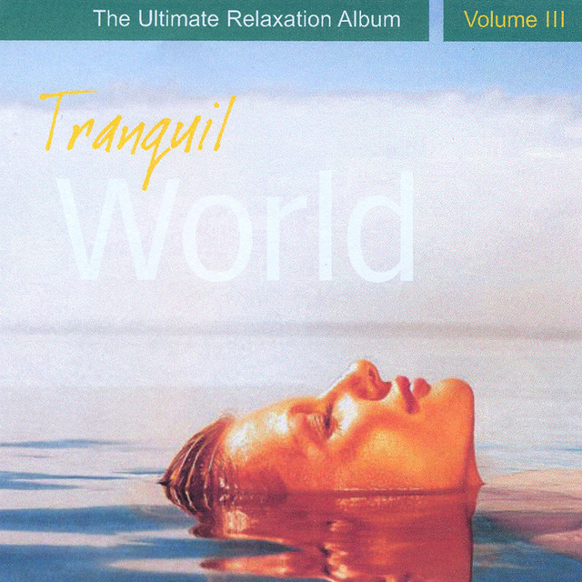 Tranquil World - The Ultimate Relaxation Album, Vol. III Albumcover