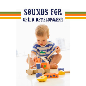 Sounds for Child Development – Classical Music for Baby, Einstein Effect, Brain Power, Brilliant, Little Baby, Educational Songs Albümü