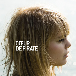 Cœur de pirate - Coeur De Pirate
