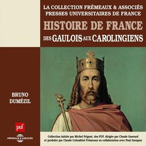 Histoire de France : Des Gaulois aux Carolingiens (Presses Universitaires de France) Livre audio téléchargement gratuit