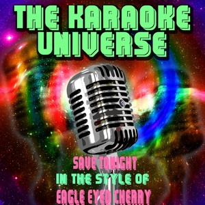 Cover art for Save Tonight (Karaoke Version) - In the Style of Eagle Eyed Cherry