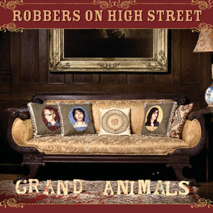 Grand Animals - Robbers On High Street