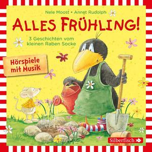 Alles Frühling!: Alles Freunde!, Alles wächst!, Alles gefärbt! (Drei Geschichten vom kleinen Raben Socke) Audiobook