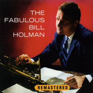 The Fabulous Bill Holman (Remastered) album