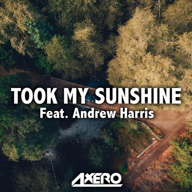 Took My Sunshine (feat. Andrew Harris)
