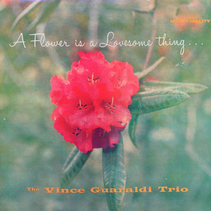 A Flower Is A Lovesome Thing (Vince Guaraldi Trio)