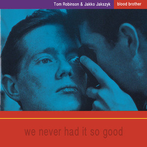 Blood Brother: We Never Had It So Good album