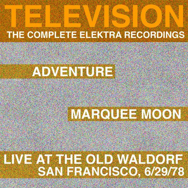 Marquee Moon/Adventure/Live At The Waldorf [The Complete Elektra Recordings Plus Liner Notes]