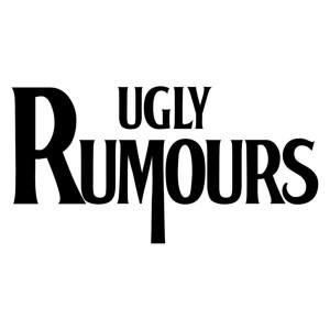Ugly Rumours
