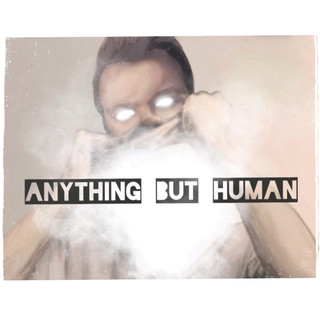 Anything But Human