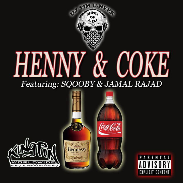 Henny & Coke (feat  Sqooby & Jamal Rajad) by DJ Tim-U-Neek on Spotify