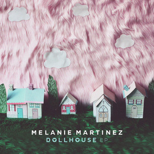 Dollhouse EP - Melanie Martinez