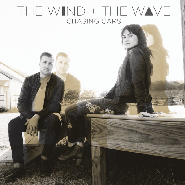 Chasing Cars By The Wind And The Wave On Spotify