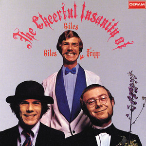 The Cheerful Insanity of Giles, Giles & Fripp