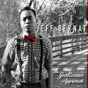 The Gentleman Approach - Jeff Bernat