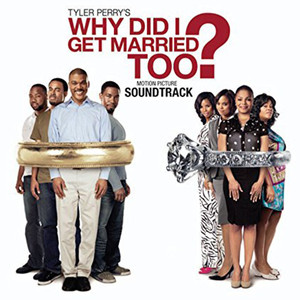 Why Did I Get Married Too? (Motion Picture Soundtrack) album