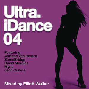 Ultra iDance 04 (Mixed by Elliott Walker)
