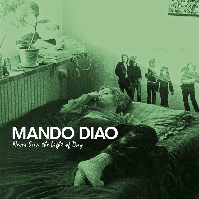Album cover for Never Seen The Light Of Day by Mando Diao