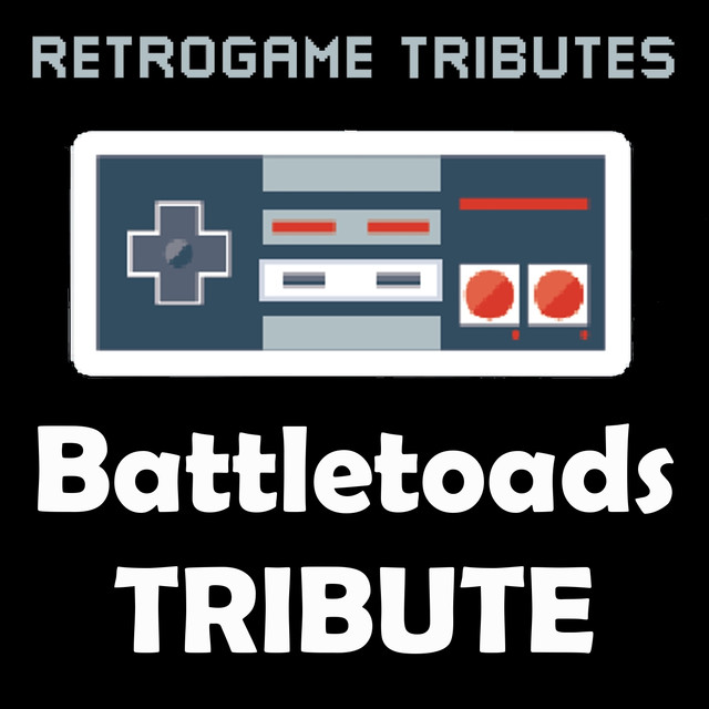Battletoads Tribute By Retrogame Tributes On Spotify