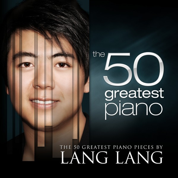 The 50 Greatest Piano Pieces by Lang Lang