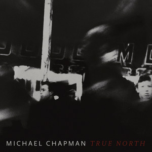 Michael Chapman - True North