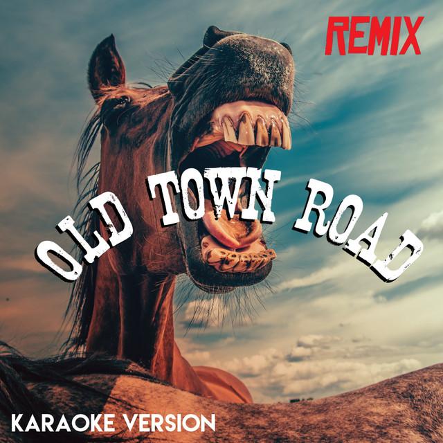 Old Town Road - Remix (Karaoke Version) by Tough Rhymes on Spotify