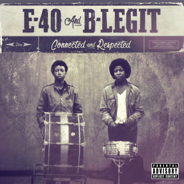 Album cover for Connected And Respected by E-40, B-Legit