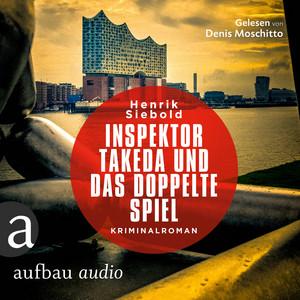 Inspektor Takeda und das doppelte Spiel - Inspektor Takeda ermittelt, Band 4 (Ungekürzt) Audiobook