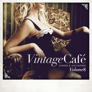 Vintage Café - Lounge & Jazz Blends (Special Selection), Pt. 8 album