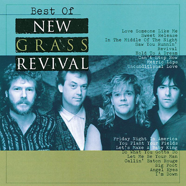 Best Of New Grass Revival By New Grass Revival On Spotify