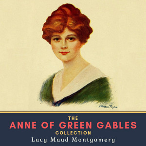 The Anne of Green Gables Collection Audiobook