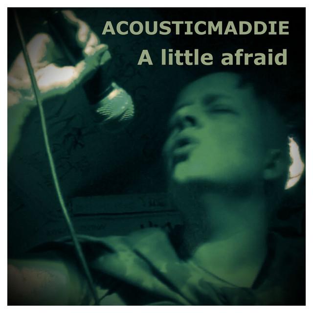 A Little Afraid